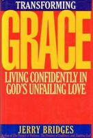 Transforming Grace: Living Confidently in God's Unfailing Love [ Bridges, Jerry