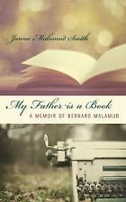 My Father is a Book: A Memoir of Bernard Malamud by Smith, Janna Malamud