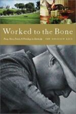 Worked to the Bone : A History of Race, Class, Power, and Privilege in Kentucky