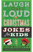 Laugh-Out-Loud Jokes for Kids: Laugh-Out-Loud Jokes for Kids Christmas Joke Book