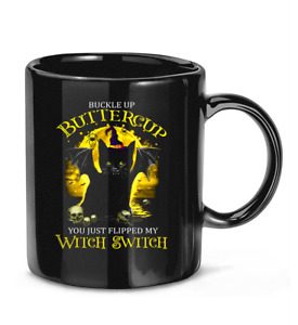 Buckle Up #Buttercup You Just Flipped My Witch Halloween Coffee Mug Tea Cup