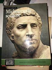 L'OPERA COMPLETA DI MICHELANGELO SCULTORE - RIZZOLI - 1973