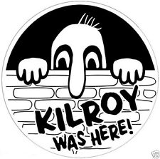 KILROY WAS HERE DECAL / STICKER
