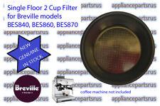 Breville BES840 BES860 BES870 Single Floor 2 Cup Filter Part BES860/11.4 NEW