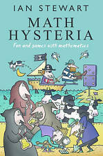 Math Hysteria: Fun and Games with Mathematics, Stewart, Ian, New Book