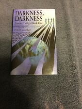Darkness, Darkness- Forever Twilight Book One By Peter Crowther Signed
