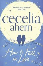 How to Fall in Love by Ahern, Cecelia