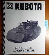 Kubota K-420 K420 Rotary Tiller Owner's Operator's & Parts Manual