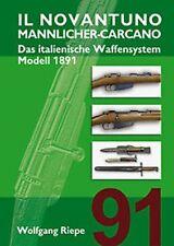 IL NOVANTUNO Mannlicher-Carcano Das italienische Waffensystem Modell 1891 / NEU