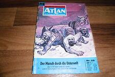 ATLAN  # 22 -- MARSCH durch die UNTERWELT // Perry Rhodan Red. / 1. Auflage 1971
