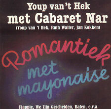 YOUP VAN 'T HEK & CABARET NAR - ROMANTIEK MET MAYONASE (1999 CD REISSUE)