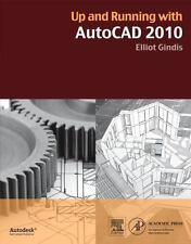 Up and Running with AutoCAD 2010 by Elliot Gindis (2009, Paperback)