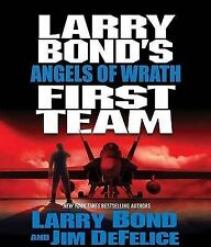 NEW Larry Bond's First Team: Angels of Wrath by Larry Bond