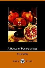 The House of Pomegranates by Oscar Wilde (2005, Paperback)