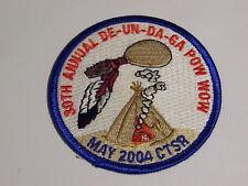 BOY SCOUTS 30th annual de-un-da-ga pow wow may 2004 ctsr patch 3 in diameter