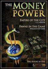 The Money Power : Empire of the City and Pawns in the Game by William Guy...