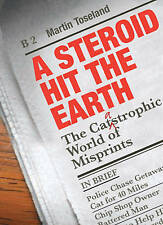 A Steroid Hit the Earth: The Catastrophic World of Misprints; or 'ThankGod it Wa