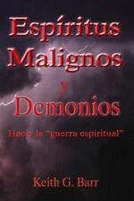 Espiritus Malignos y Demonios : Hacer la Guerra Espiritual by Keith Barr...