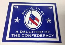 "3"" X 3 1/2"" PROUD TO BE A DAUGHTER OF THE CONFEDERCY BUMPER STICKER NEW"