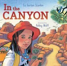 NEW - In the Canyon by Scanlon, Liz Garton
