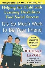 Its So Much Work To Be Your Friend Parenting Special Needs New Book