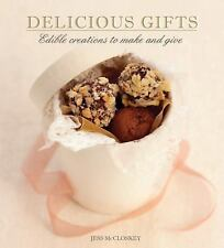 Delicious Gifts: Edible Creations to Make and Give, McCloskey, Jess, Good Condit
