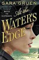 At the Waters Edge: A Novel by Sara Gruen