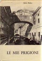 LE MIE PRIGIONI - PELLICO - MALIPIERO 1965