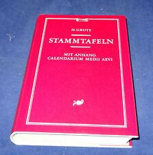 H. Grote - Stammtafeln mit Anhang Calendarium Medii Aevi