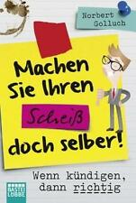 Machen Sie Ihren Scheiß doch selber! von Norbert Golluch (2016, Taschenbuch)