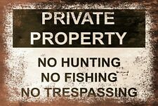 Private Property No Hunting Fishing Trespass Aged Look Vintage Style Metal Sign