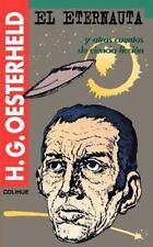 Eternauta y Otros Cuentos de Ciencia Ficcion: By H G Oesterheld