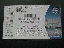 MICHAEL MCINTYRE  O2 LONDON  29/09/2009  TICKET UNUSED