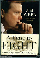 Jim Webb  A TIME TO FIGHT Reclaiming a Fair and Just America  (2008 HC/dj 1st)