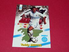 PANINI FOOTBALL CARD 98 1997-1998 TEDDY BERTIN OLYMPIQUE MARSEILLE OM
