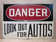 Old 'Danger Look Out For Autos' Sign metal industrial gas station safety advert