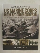 Images of War: US Marine Corps in the Second World War by Michael Green (2018, P