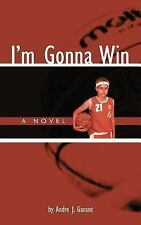 I'm Gonna Win by An J. Garant (2007, Paperback)