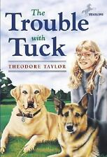 The Trouble with Tuck : The Inspiring Story of a Dog Who Triumphs Against All...