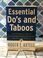 Essential Do's and Taboos : The Complete Guide to International Business and...