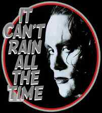 "90's Classic The Crow ""It Can't Rain All The Time"" custom tee Any Size Any Color"