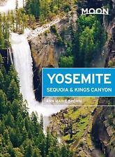 Moon Yosemite, Sequoia & Kings Canyon (Moon Handbooks) by Brown, Ann Marie