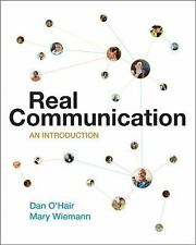 Real Communication : An Introduction by Dan O'Hair  (Hard Copy, not an E-book)