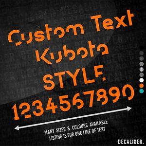 Custom Text Kubota Style Sticker - Many Colours Sizes - Tractor Excavator Agri