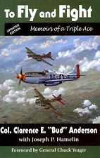 WW2 Triple Ace CE Bud Anderson Autographed Fly & Fight Book, Updated Edition!