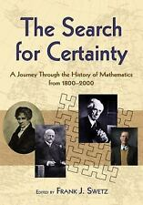 """NEW """"The Search for Certainty"""" A Journey Through the History of Mathematics"""