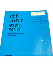 KENT SURFACE GRINDING MACHINE SERVICE & INSTRUCTION MANUAL  (W-4-BOX 9-25-RCT)