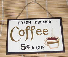 Wood Sign Country Rustic Country Fresh Brewed Coffee 5 Cent Cup Buy 2 get 1 FREE