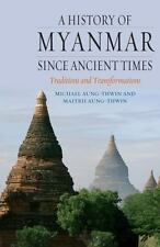 A History of Myanmar Since Ancient Times: Traditions and-ExLibrary