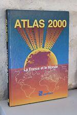 ATLAS 2000 - La France et le Monde - Nathan - 1988